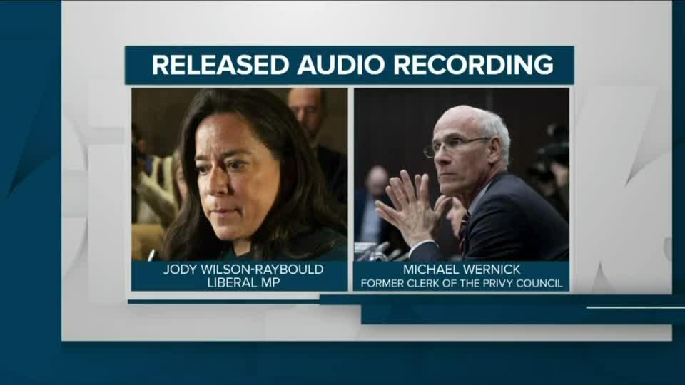 Audio of call between Wilson-Raybould, Wernick on SNC-Lavalin issue
