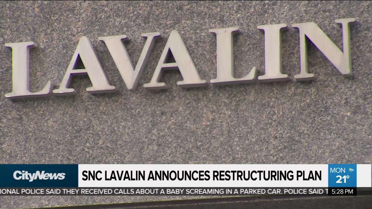 Business report: SNC Lavalin announces restructuring plan